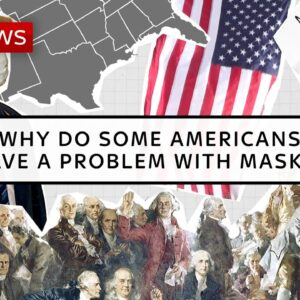 COVID-19: Does America have a problem with masks?