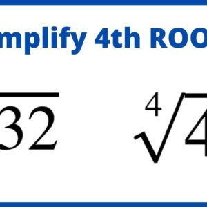How to Simplify Fourth Roots