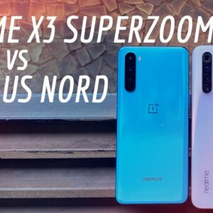 OnePlus Nord vs Realme X3 SuperZoom: Which Is the Best Phone Under Rs. 30,000?