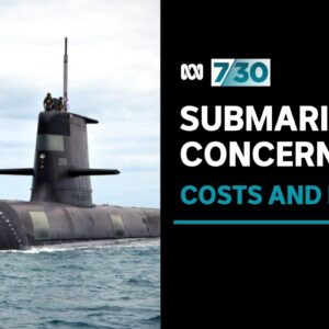 Australia's Attack Class submarine project faces criticism over rising costs and delays | 7.30