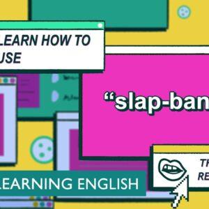 Slap-bang - The English We Speak