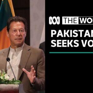 Pakistan PM 'desperate' to win key confidence vote   The World