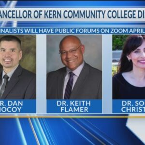 3 candidates selected as finalists for next chancellor of Kern Community College District