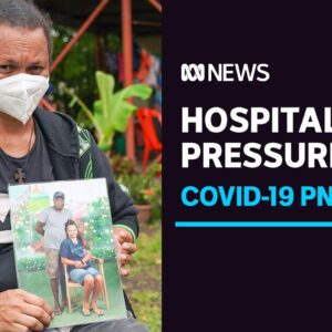 PNG hospitals under pressure amid surging COVID-19 cases, patients calling out for help   ABC News