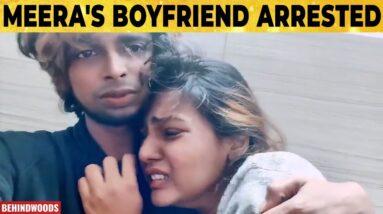 Meera Mitun's BOYFRIEND Abishek Sam கைது, காரணம் என்ன?